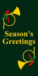 SEASON'S GREETINGS WITH FRENCH HORNS